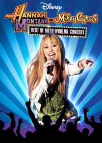 Hannah Montana and Miley Cyrus: Best of Both Worlds Concert Tour 3D